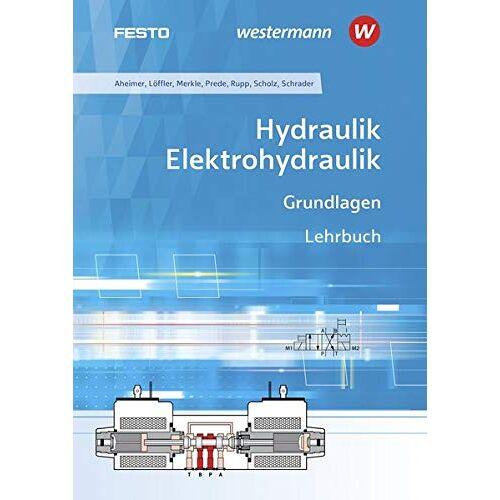 Georg Prede - Hydraulik und Elektrohydraulik / Grundlagen: Hydraulik / Elektrohydraulik: Grundlagen: Schülerband - Preis vom 18.10.2020 04:52:00 h