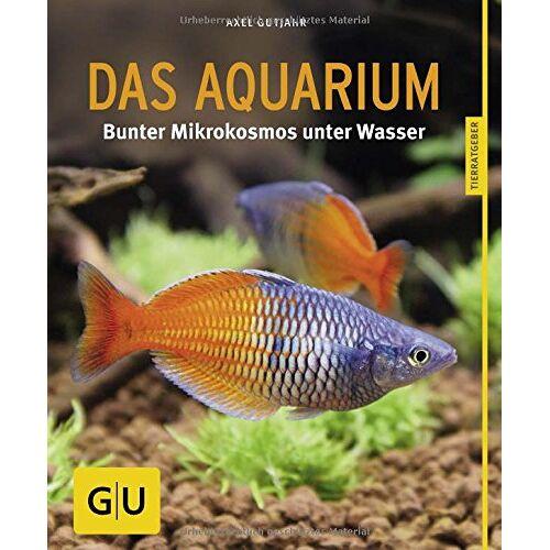 Axel Gutjahr - Das Aquarium: Bunter Mikrokosmos im Becken (GU Tierratgeber) - Preis vom 20.10.2020 04:55:35 h