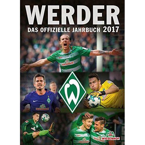 Werder Bremen - Werder: Das offizielle Jahrbuch 2017 - Preis vom 20.10.2020 04:55:35 h