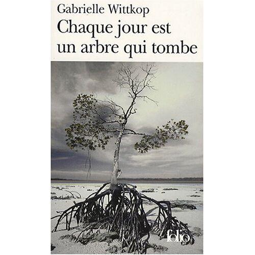 Gabriel Wittkop - Chaque Jour Est Un Arbr (Folio) - Preis vom 05.09.2020 04:49:05 h