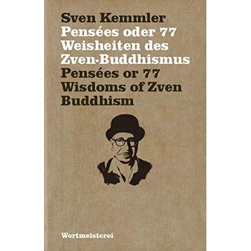 Sven Kemmler - Pensées oder 77 Weisheiten des Zven-Buddhismus - Preis vom 16.05.2021 04:43:40 h