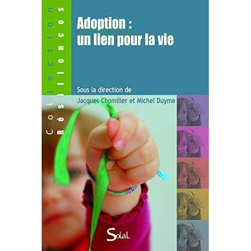 Jacques Chomilier - Adoption : un lien pour la vie - Preis vom 13.05.2021 04:51:36 h