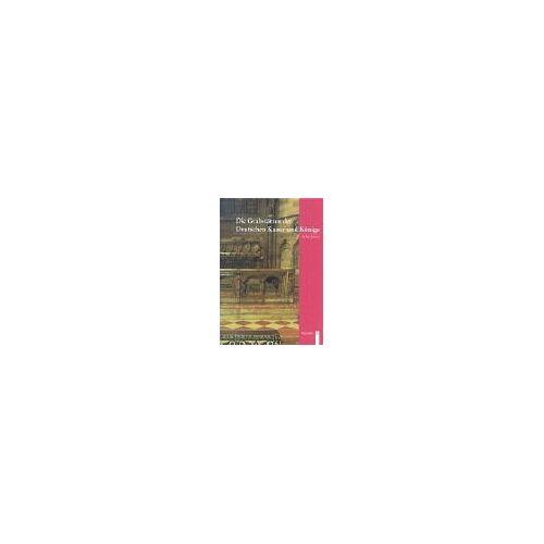 Julius Jessen - Die Grabstätten der Deutschen Kaiser und Könige - Preis vom 21.10.2020 04:49:09 h