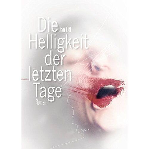 Jan Off - Die Helligkeit der letzten Tage - Preis vom 17.01.2021 06:05:38 h