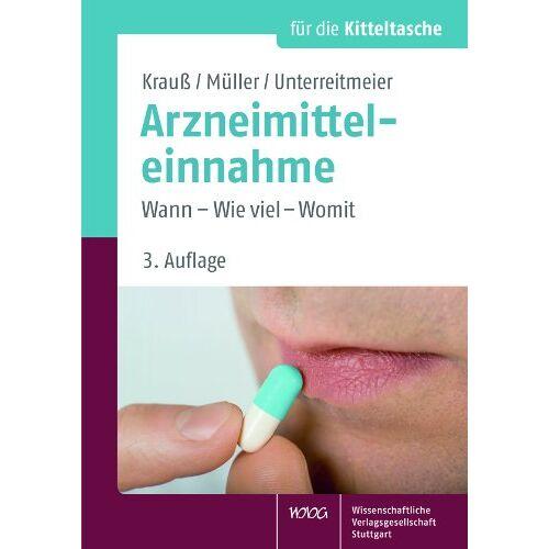 Jürgen Krauß - Arzneimitteleinnahme: Wann - Wie viel - Womit (Für die Kitteltasche) - Preis vom 12.05.2021 04:50:50 h