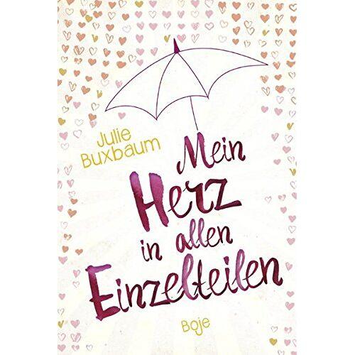 Julie Buxbaum - Mein Herz in allen Einzelteilen - Preis vom 02.11.2020 05:55:31 h