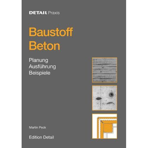 Martin Peck - Baustoff Beton: Beton – Gestalten und Konstruieren mit dem Baustoff der Zukunftand - Preis vom 08.05.2021 04:52:27 h