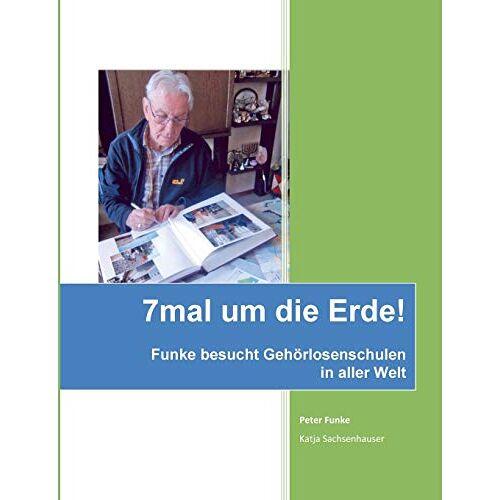 Peter Funke - 7mal um die Erde: Herr Funke besucht Gehörlosenschulen in aller Welt - Preis vom 18.10.2020 04:52:00 h