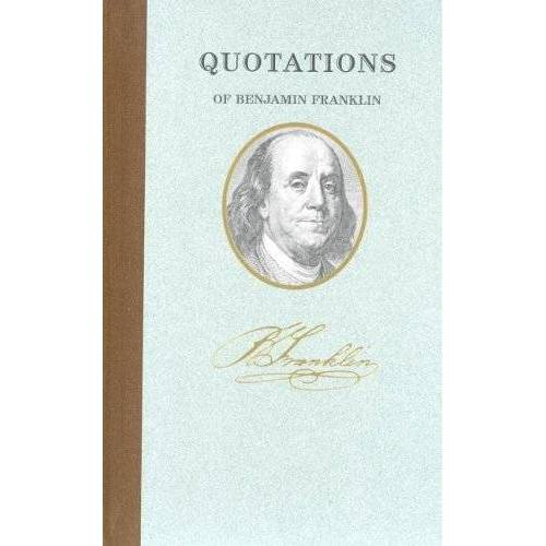 Benjamin Franklin - Benjamin Franklin (Quote Book) (Quote/Unquote) - Preis vom 26.02.2021 06:01:53 h