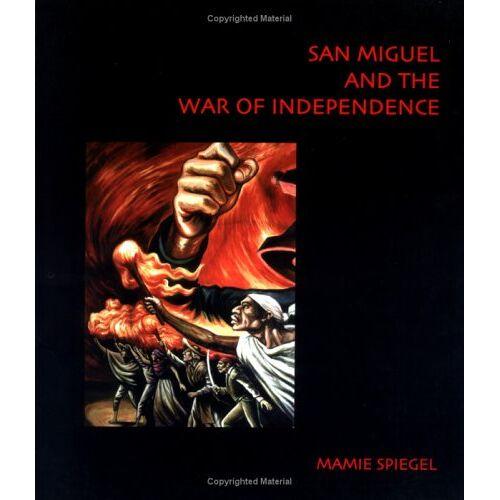 - San Miguel and the War of Independence [Paperback] by Mamie Spiegel; Spiegel,... - Preis vom 21.10.2020 04:49:09 h
