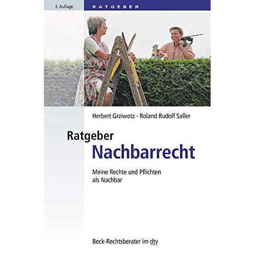 Herbert Grziwotz - Ratgeber Nachbarrecht: Meine Rechte und Pflichten als Nachbar (dtv Beck Rechtsberater) - Preis vom 05.03.2021 05:56:49 h