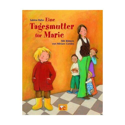 Sabine Rahn - Eine Tagesmutter für Marie - Preis vom 14.04.2021 04:53:30 h