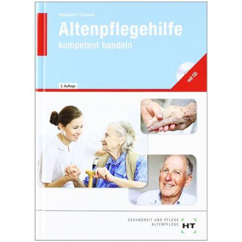 Heidi Fahlbusch - Altenpflegehilfe - kompetent handeln: Lehrbuch - Altenpflegehilfe - Preis vom 12.04.2021 04:50:28 h