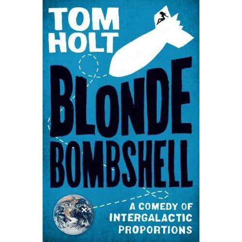 Tom Holt - Blonde Bombshell - Preis vom 05.08.2020 04:52:49 h