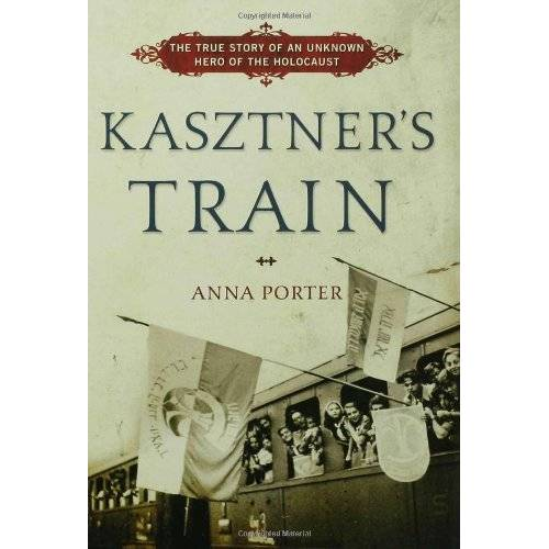 Anna Porter - Kasztner's Train: The True Story of an Unknown Hero of the Holocaust - Preis vom 25.02.2021 06:08:03 h