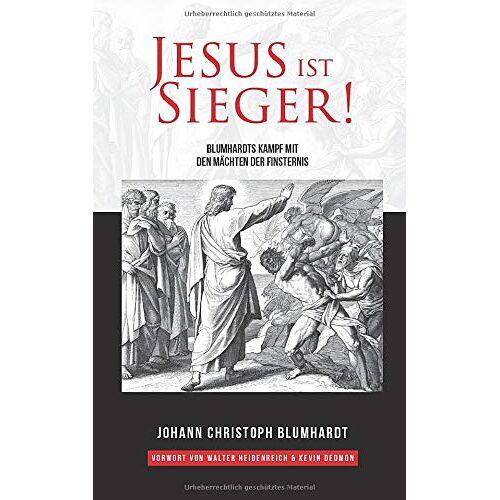 Blumhardt, Johann Christoph - Jesus ist Sieger!: Blumhardts Kampf mit den Mächten der Finsternis - Preis vom 06.03.2021 05:55:44 h