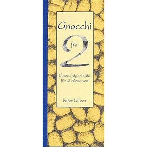 Peter Taibon - Gnocchi für 2: Gnocchigerichte für 2 Personen - Preis vom 06.05.2021 04:54:26 h