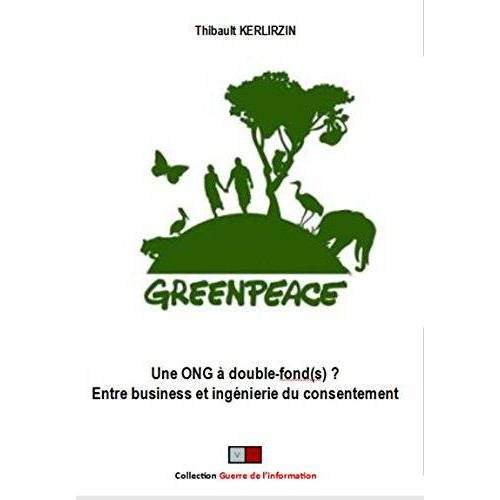 - Greenpeace : Une ONG à double-fond(s) ? - Preis vom 10.05.2021 04:48:42 h
