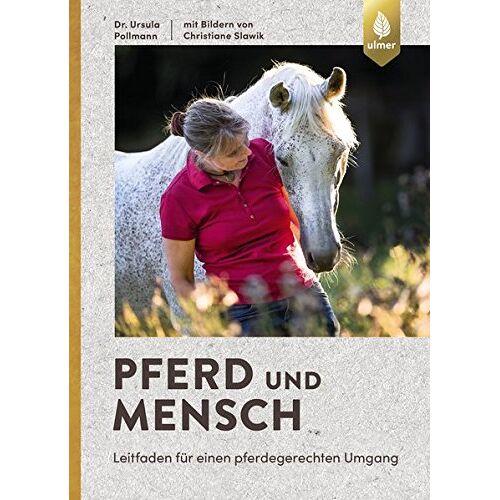 Ursula Pöllmann - Pferd und Mensch: Leitfaden für einen pferdegerechten Umgang - Preis vom 21.10.2020 04:49:09 h