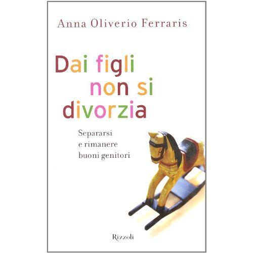 - Dai Figli Non Si Divorzia - Preis vom 05.05.2021 04:54:13 h