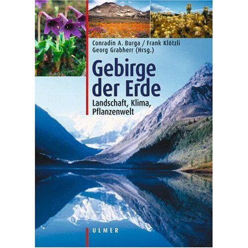 Burga, Conradin A - Gebirge der Erde: Landschaft, Klima, Pflanzenwelt - Preis vom 25.09.2020 04:48:35 h