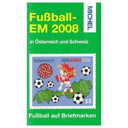 - MICHEL-Fußball-Katalog zur EM 2008 - Preis vom 06.04.2020 04:59:29 h