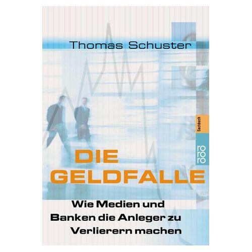 Thomas Schuster - Die Geldfalle. - Preis vom 12.05.2021 04:50:50 h