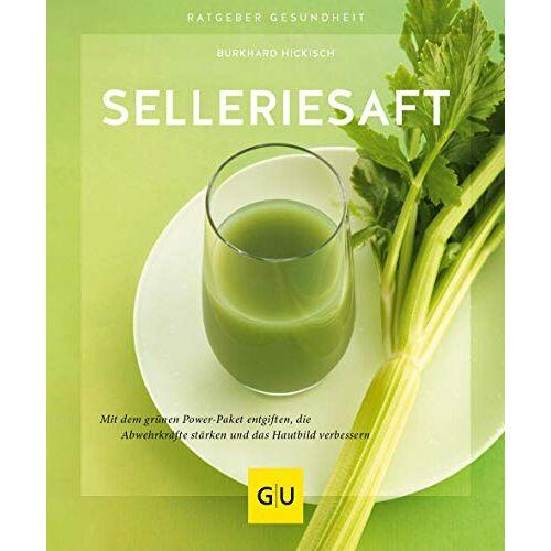 Burkhard Hickisch - Selleriesaft: Mit dem grünen Power-Paket entgiften, die Abwehrkräfte stärken und das Hautbild verbessern (GU Ratgeber Gesundheit) - Preis vom 07.05.2021 04:52:30 h