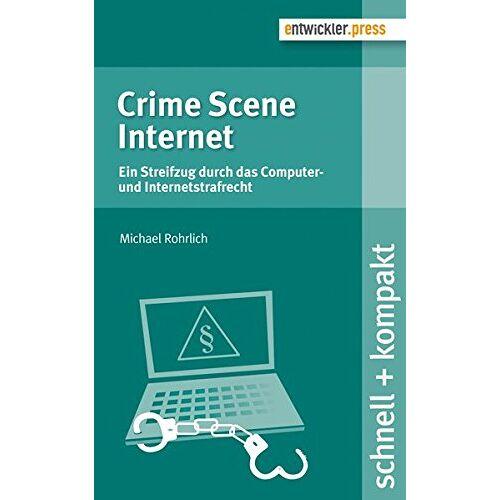 Michael Rohrlich - Crime Scene Internet. Ein Streifzug durch das Computer- und Internetstrafrecht - Preis vom 11.05.2021 04:49:30 h