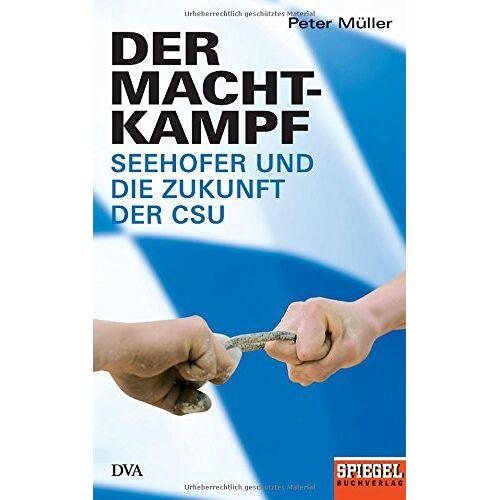 Peter Müller - Der Machtkampf: Seehofer und die Zukunft der CSU - Ein SPIEGEL-Buch - Preis vom 10.04.2021 04:53:14 h