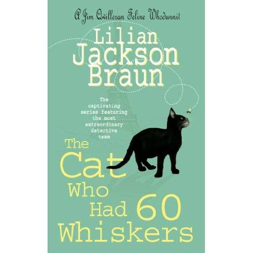 Braun, Lilian Jackson - The Cat Who Had 60 Whiskers. - Preis vom 14.04.2021 04:53:30 h