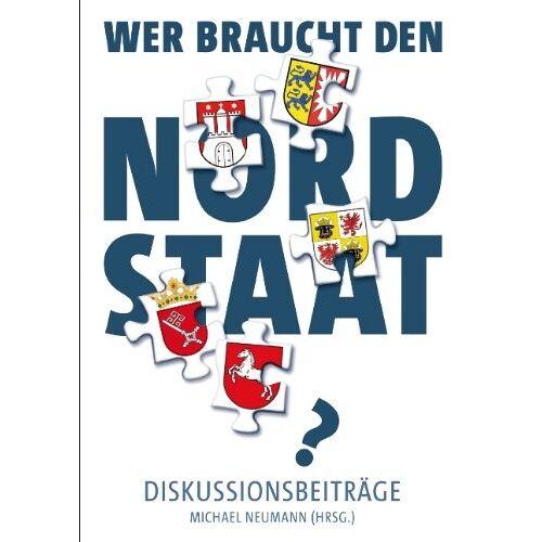 Michael Neumann - Wer braucht den Nordstaat? - Preis vom 06.09.2020 04:54:28 h