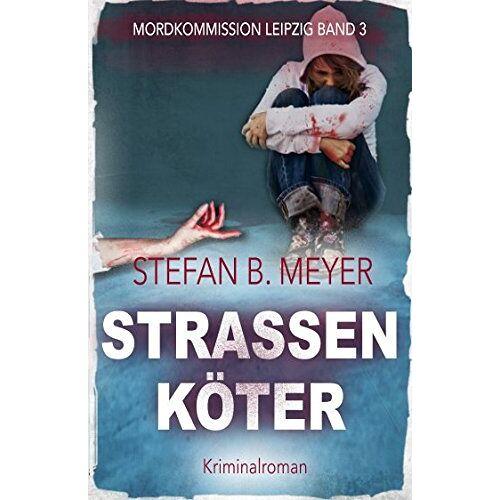 Meyer, Stefan B. - Straßenköter (Mordkommission Leipzig, Band 3) - Preis vom 06.09.2020 04:54:28 h
