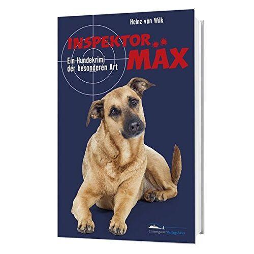 Heinz von Wilk - Inspektor Mäx: Ein Hundekrimi der besonderen Art - Preis vom 18.04.2021 04:52:10 h