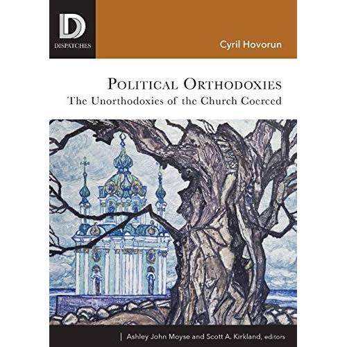 Cyril Hovorun - Political Orthodoxies: The Unorthodoxies of the Church Coerced (Dispatches) - Preis vom 25.02.2021 06:08:03 h
