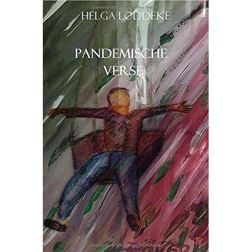 Helga Loddeke - Corona Pandemie / Pandemische Verse: März-Juni 2020 - Preis vom 21.10.2020 04:49:09 h