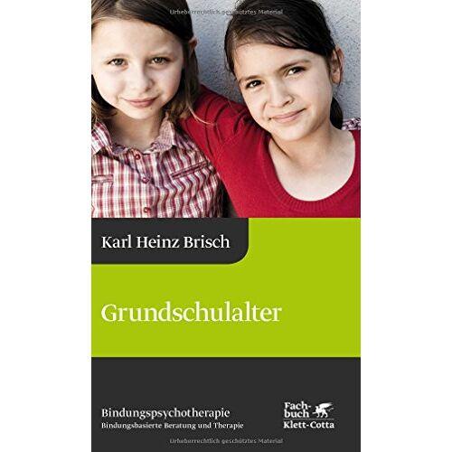 Brisch, Karl Heinz - Grundschulalter: Bindungspsychotherapie - Bindungsbasierte Beratung und Therapie (Karl Heinz Brisch Bindungspsychotherapie) - Preis vom 25.02.2021 06:08:03 h