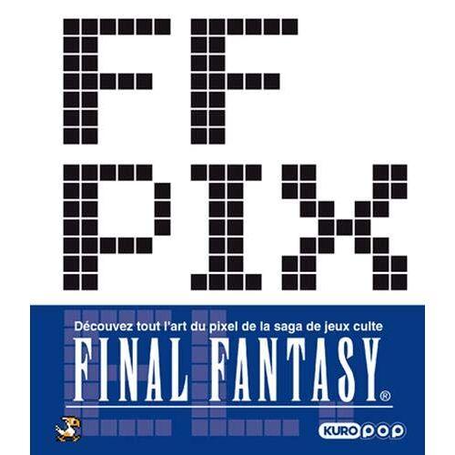 - FF Pixel : L'art du pixel dans Final Fantasy - Preis vom 07.03.2021 06:00:26 h