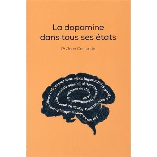 Jean Costentin - La dopamine dans tous ses états - Preis vom 20.04.2021 04:49:58 h