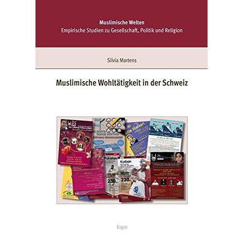 Silvia Martens - Muslimische Wohltätigkeit in der Schweiz (Muslimische Welten) - Preis vom 20.10.2020 04:55:35 h