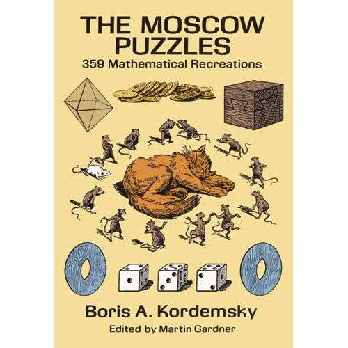 Boris Kordemsky - The Moscow Puzzles: 359 Mathematical Recreations (Math & Logic Puzzles) - Preis vom 15.01.2021 06:07:28 h
