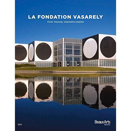 Pierre Vasarely - La fondation Vasarely : Victor Vasarely, visionnaire utopiste - Preis vom 13.05.2021 04:51:36 h