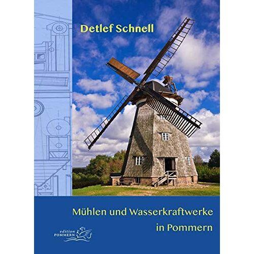 Detlef Schnell - Mühlen und Wasserkraftwerke in Pommern - Preis vom 09.05.2021 04:52:39 h
