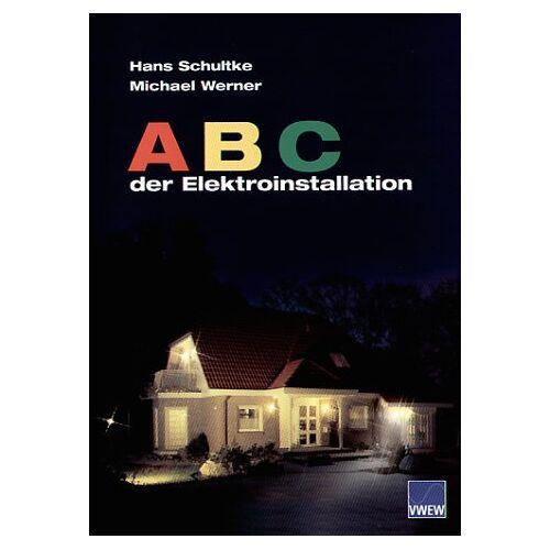 - ABC der Elektroinstallation - Preis vom 13.01.2021 05:57:33 h