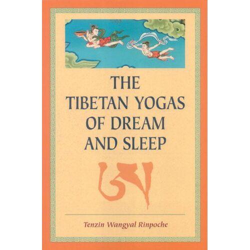 Tenzin Wangyal - The Tibetan Yogas Of Dream And Sleep - Preis vom 28.03.2020 05:56:53 h