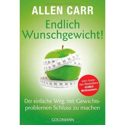 Allen Carr - Endlich Wunschgewicht!: Der einfache Weg, mit Gewichtsproblemen Schluss zu machen - Preis vom 06.04.2020 04:59:29 h