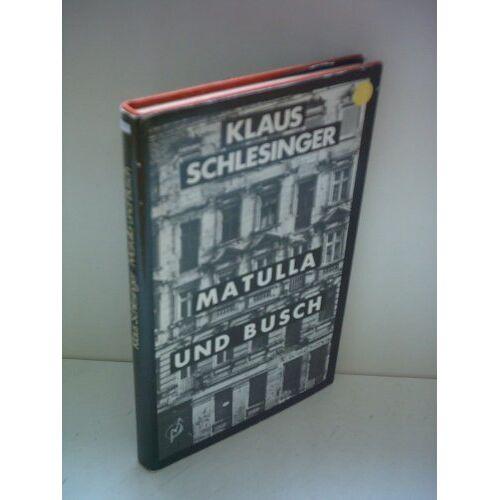 Klaus Schlesinger - Klaus Schlesinger: Matulla und Busch - Preis vom 20.10.2020 04:55:35 h