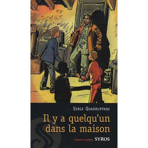 Serge Quadruppani - Il Y a Quelqu'UN Dans LA Maison - Preis vom 21.10.2020 04:49:09 h