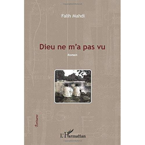 Falih Mahdi - Dieu ne m'a pas vu: Roman (Écritures) - Preis vom 20.10.2020 04:55:35 h