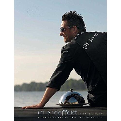 Dirk Bismark - Im Endeffekt Dirk Bismark: Märkische Küche neu interpretiert - Preis vom 03.05.2021 04:57:00 h
